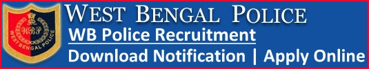 West Bengal Police Recruitment Notification & Application Form