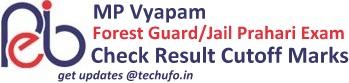 MP Vyapam Forest Guard Jail Prahari Result Merit List Cut off Marks