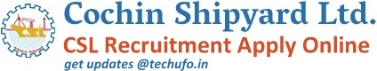 Cochin Shipyard Recruitment 2018-19 Notification