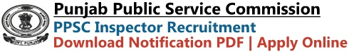 PPSC Inspector Recruitment Notification