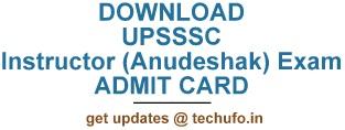 UPSSSC Instructor (Anudeshak) Admit Card