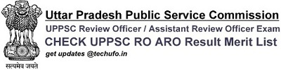 UPPSC RO ARO Result UP Samiksha Adhikari Sahayak Samiksha Adhikari Cut off Marks Merit List