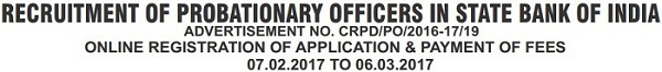 SBI Probationary Officer 2017 Recruitment Notification