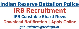IRB Police Recruitment Notification Indian Reserve Battalion Constable Vacancies Apply Online