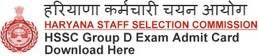 HSSC Group D Admit Card Download