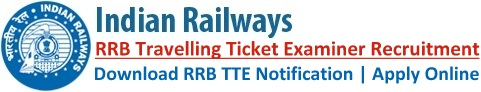 Railway TTE Recruitment Notification & Online Application Form