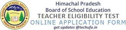 HP TET Application Form Himachal Pradesh Teacher Eligibility Test Notification HPTET Registration Process HPBOSE TET Exam Date
