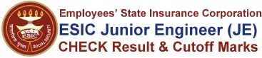 ESIC Junior Engineer Result JE Cut Off Marks Merit List