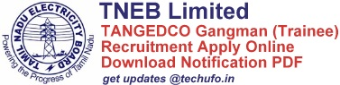 TNEB TANGEDCO Gangman Trainee Recruitment Notification & Online Application