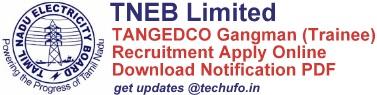 TNEB TANGEDCO Gangman Trainee Recruitment Notification & Online Application