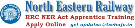 North Eastern Railway Recruitment NER Apprentice Posts Apply Online