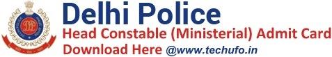 Delhi Police Head Constable Admit Card Download HC Ministerial Call Letter Hall Ticket