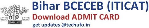 Bihar ITI Admit Card Download BCECEB ITICAT Exam Hall Ticket